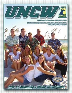 2012-13 UNCW Swimming & Diving Virtual Guide  This guide will serve the program as both an information, historial and recruiting aid. For updated information during the season, please visit UNCWsports.com