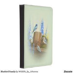 "Bluebird Family Kindle Touch Cover. Designed from my original oil painting ""Bluebird Family And Delphiniums"" by Johanna Lerwick Wildlife/Nature Artist."