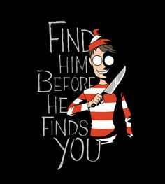 Where's Wally? t-shirt by dooomcat. Hiding in the Dark. Where's Waldo? Where's Wally? He has multiple identities and he's not easy to find. Archie Comics, Funny Quotes, Funny Memes, Hilarious, Wheres Wally, Childhood Ruined, Childhood Stories, Fandoms, Illustrations