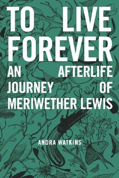 To Live Forever: An Afterlife Journey of Meriwether Lewis... http://www.amazon.com/dp/B00IA0MWMQ/ref=cm_sw_r_pi_dp_NZPjxb00RNP6T