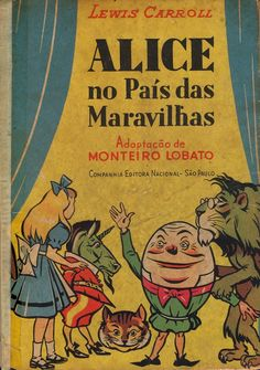 Alice in Wonderland, 1944. Brazil. Illustrations: A.L Bowley. Additional Info: Comapanhia Editora Nacional Portuguese edition.