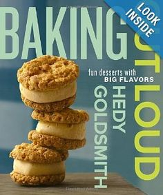 Baking Out Loud: Fun Desserts with Big Flavors: Hedy Goldsmith: 9780307951779: Amazon.com: Books