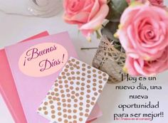 ¡Buenos Días! Hoy es un nuevo día, una nueva oportunidad para ser mejor!! @trazosenelcorazon