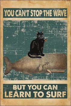 Crazy Cat Lady, Crazy Cats, Cat Posters, Learn To Surf, Illustrations, Art Plastique, Cat Love, Word Art, Cat Art