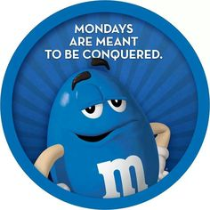Monday blues, Let's do this!