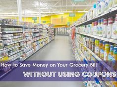 How to Save Money on Your Grocery Bill without Using Coupons via http://www.jmanandmillerbug.com