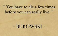 11 Charles Bukowski Quotes on Life, Love And Everything in Between – Thinking Minds Now Quotes, Words Quotes, Quotes To Live By, Life Quotes, Relationship Quotes, Sayings, Charles Bukowski Citations, Quotes Bukowski, Charles Bukowski Quotes Love
