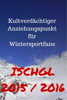 Kultverdächtiger Anziehungspunkt für Wintersportfans - das ist #Ischgl #2016 / 2017 #ski #snowboard #skireise