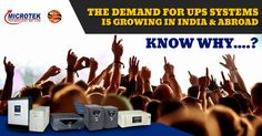 The rising demand for UPS systems in India as well as abroad. Microtek belongs to the reputable #UPS brands in India.