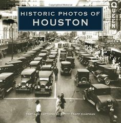 Historic Photos of Houston, another book I really like. It's always on my coffee table with the Houston Art Deco book.