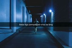 Bisaya Quotes, Patama Quotes, Mood Quotes, Best Quotes, Pinoy Quotes, Tagalog Love Quotes, Filipino Memes, Hugot Quotes, Hugot Lines