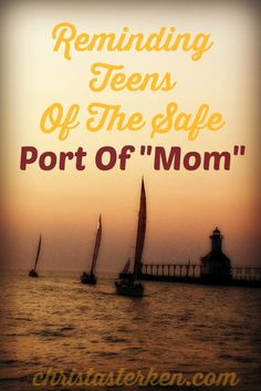 Reminding Teens Of The Safe Port Of Mom - Overall it seems to be going well. But, during this growing time I fear I sent the girls a little too far into sea without reminding them of how important it was to come back to port  www.christasterken.com #parentingteens #motherhood #mommyblogger