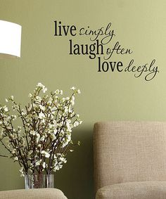Take a look at this 'Live Laugh Love' Wall Quote by Wallquotes.com by Belvedere Designs on #zulily today!