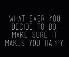 make sure | it makes you happy