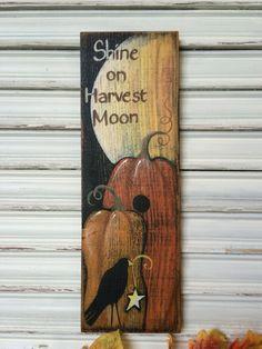 Fall Decor Wood Sign, Shine on Harvest Moon Wood Sign, Autumn Decor, Folk Art Primitive Rustic Hand Painted Sign, Thanksgiving, Pumpkin Art by TinSheepShop on Etsy