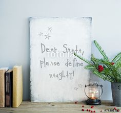 "Download the royalty-free photo ""MOTIVATIONAL POSTER  DEAR SANTA, DEFINE NAUGHTY"" created by Jusakas at the lowest price on Fotolia.com. Browse our cheap image bank online to find the perfect stock photo for your marketing projects!"