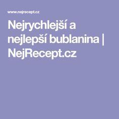Nejrychlejší a nejlepší bublanina | NejRecept.cz