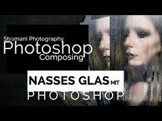 Nasses Glas mit Photoshop| Composing Tipps ✪ Tutorial Deutsch ✪