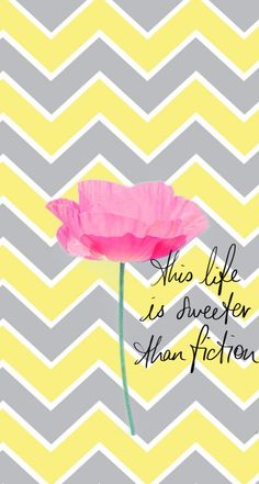 """""""This life is sweeter than fiction."""" iPhone backgrounds, yellow chevron."""