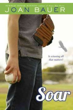 "Soar by Joan Bauer | Laela T. says: ""Welcome to Jeremiah's life. He can never play baseball again. Why, he can't even run! Now what is he going to do?"""