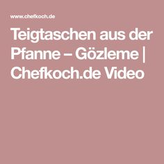Teigtaschen aus der Pfanne – Gözleme | Chefkoch.de Video