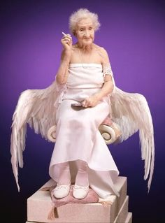 my angel...(it reminds me of my grandma who's probably in heaven laughing at me!)