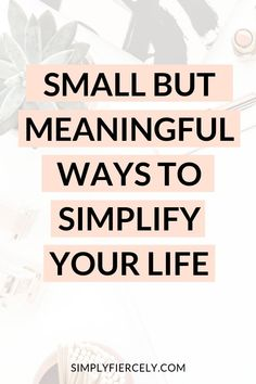 Here are three practical ways you can start simplifying your life, even without a lot of time or energy to spare. Minimalist Lifestyle, Minimalist Living, Slow Living, Mindful Living, Feeling Overwhelmed, Positive Mindset, Simple Living, Self Improvement, Happy Life