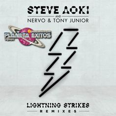 Steve Aoki, NERVO & Tony Junior - Lightning Strikes (Remixes EP) 320 Kbps