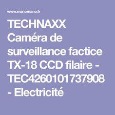 TECHNAXX Caméra de surveillance factice TX-18 CCD filaire - TEC4260101737908 - Electricité