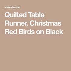 Quilted Table Runner, Christmas Red Birds on Black