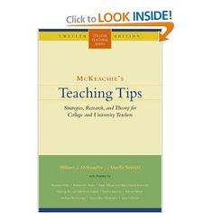 McKeachie's Teaching Tips: Strategies, Research, and Theory for College and University Teachers (College Teaching Series)