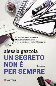 """la nostra Libreria: Libro: """"Un segreto non è per sempre"""" di Alessia Ga..."""