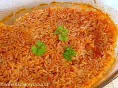 Rýže pečená v troubě s rajčatovou šťávou. Úžasná a zcela bez práce ... Cooking Recipes, Healthy Recipes, Fried Rice, Side Dishes, Menu, Vegan, Ethnic Recipes, Arizona, Foods