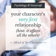 What's the very first relationship your characters form, an attachment so critical it can influence them long into adulthood?   www.writerology.net