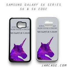 BE A UNICORN Phone case for samsung galaxy S6