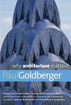 Why Architecture Matters (Why X Matters Series) - Style Architectural Why Architecture, Futuristic Architecture, Landscape Architecture, Rome, World Library, Prairie House, Thing 1, Ways Of Seeing, Art World
