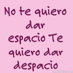 No te quiero dar Sex Quotes, Famous Quotes, Love Quotes, Funny Quotes, Funny Memes, Jokes, Love Machine, Naughty Quotes, Frases Tumblr
