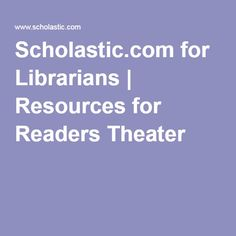 Scholastic.com for Librarians   Resources for Readers Theater