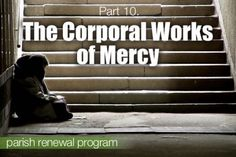 The Corporal Works of Mercy- Study Guide and Discussion for adults Corporal Works Of Mercy, Catholic Kids, Catholic School, Year Of Mercy, Catechist, Spiritual Words, Activities For Teens, Divine Mercy, Religious Education