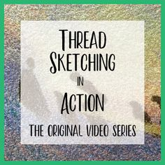Thread Sketching in Action Video Series Creative Embroidery, Applique Embroidery Designs, Free Machine Embroidery, Cross Stitch Embroidery, Thread Painting, Fabric Painting, Fabric Art, Quilting Thread, Art Quilting