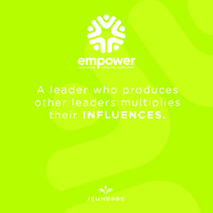A leader who produces other leaders multiplies their INFLUENCES.  -