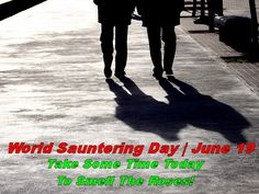 World Sauntering Day | June 19 #holiday #observances