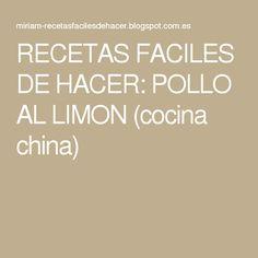 RECETAS FACILES DE HACER: POLLO AL LIMON (cocina china)