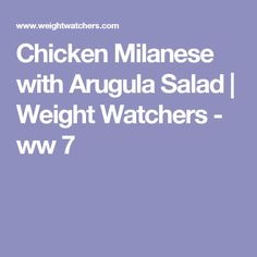 Chicken Milanese with Arugula Salad | Weight Watchers - ww 7