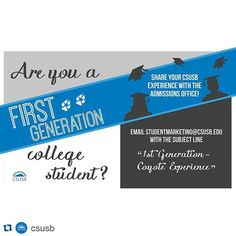 "#Repost @csusb  Are you a first generation college student? The #CSUSB Admissions Office would like to hear about your experiences! Send an email to studentmarketing@csusb.edu with the subject line ""1st Generation - Coyote Experience"" Thank you Coyotes! #1stgen #coyoteexperience"