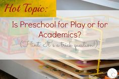 The question is as old as the institution of preschool itself:  Is Preschool the Place for Play or for Academics? But maybe we're not actually asking the right question!  A refreshing perspective from Not Just Cute.