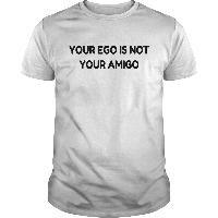 Ego Is Not Your Amigo