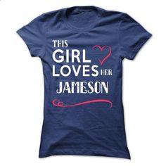 This girl loves her JAMESON - #wifey shirt #tshirt blanket. BUY NOW => https://www.sunfrog.com/Names/This-girl-loves-her-JAMESON-nadwgpassr-Ladies.html?68278