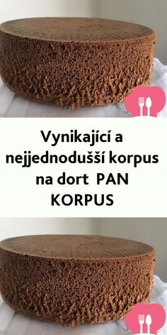 Vynikající a nejjednodušší korpus na dort  PAN KORPUS Slovak Recipes, Toffee Bars, Something Sweet, Yummy Cakes, Easy Desserts, Cheesecake, Deserts, Food And Drink, Cooking Recipes