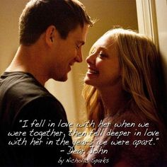 """I fell in love with her when we were together, then fell deeper in love with her in the years we were apart.""- Dear John by Nicholas sparks Nicholas Sparks Zitate, Nicholas Sparks Quotes, Querido John, Dear John Movie, Love Movie, Dear John Book, Romantic Movie Quotes, Favorite Movie Quotes, Dear John Quotes"